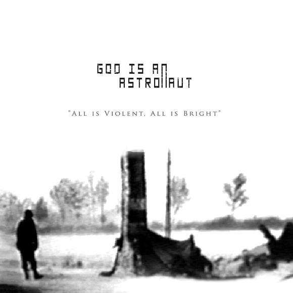 Remembrance Day – God Is An Astronaut 选自《All Is Violent, All Is Bright》专辑