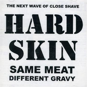 Law and Order (Up Your Arse) – Hard Skin 选自《Same Meat, Different Gravy》专辑