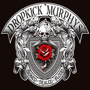 Rose Tattoo – Dropkick Murphys 选自《Signed and Sealed in Blood》专辑