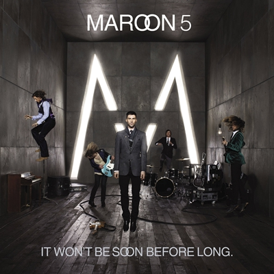 Won't Go Home Without You – Maroon 5 选自《It Won't Be Soon Before Long》专辑