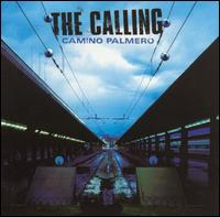Wherever You Will Go – The Calling 选自《Camino Palmero》专辑