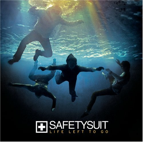 Anywhere But Here – Safetysuit 选自《Life Left to Go》专辑