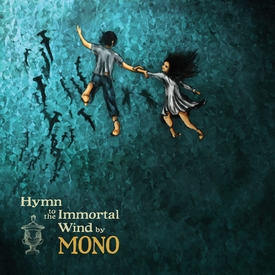 Ashes In The Snow – Mono 选自《Hymn to the Immortal Wind》专辑