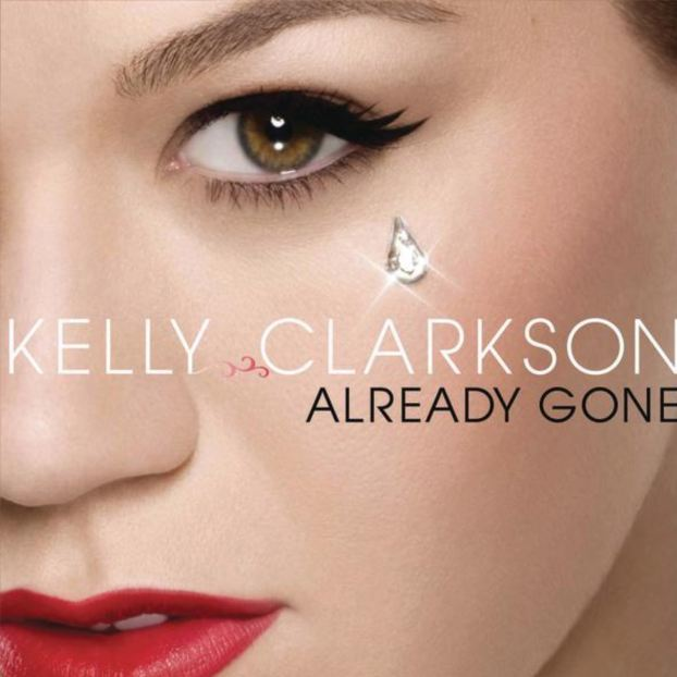 Already Gone (Original Radio Edit) – Kelly Clarkson 选自《Already Gone》专辑