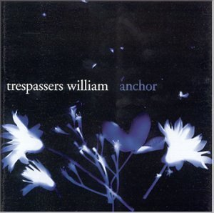 Trespassers William – I Know 选自《Anchor》专辑
