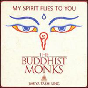 I Wanna Fly (Mantra Of Emptiness) – The Buddhist Monks 选自《My Spirit Flies to You》专辑