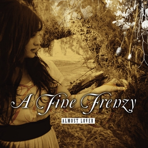 Almost Lover (Album Version) – A Fine Frenzy选自《Almost Lover》专辑