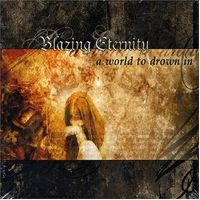 To Meet You In Those Dreams – Blazing Eternity 选自《A World to Drown In》专辑