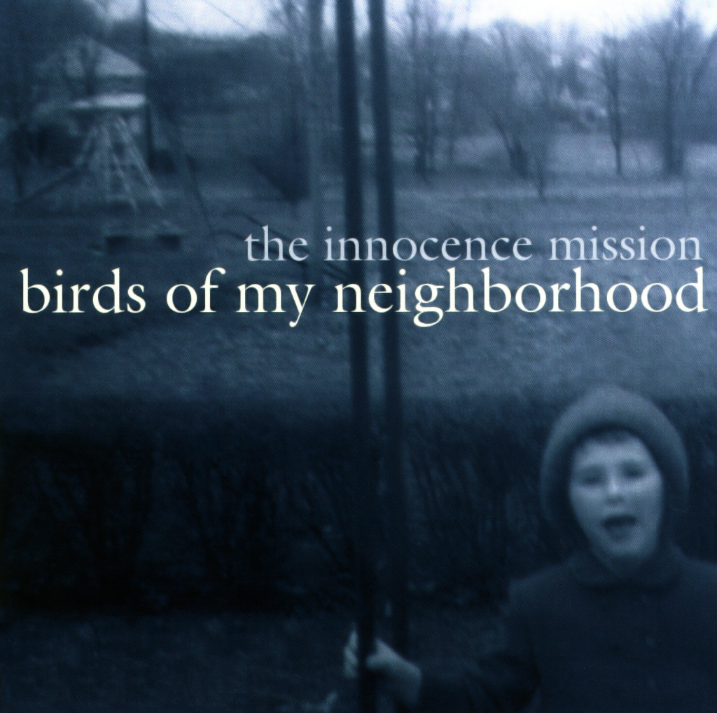 The Lakes of Canada – The Innocence Mission 选自《Birds of My Neighborhood》专辑